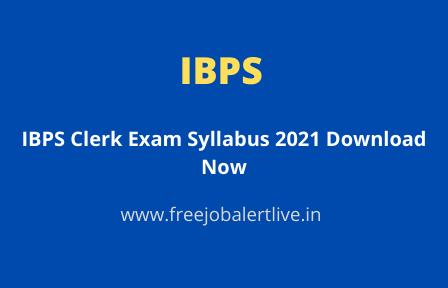 IBPS Clerk Exam Syllabus 2021 Download Now