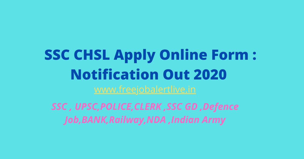 SSC CHSL Apply Online Form : Notification Out 2020
