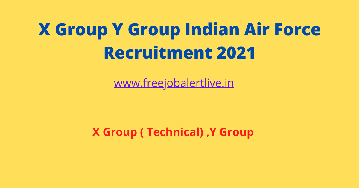 X Group Y Group Indian Air Force Recruitment 2021