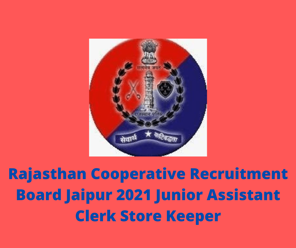 Rajasthan Cooperative Recruitment Board Jaipur 2021 Junior Assistant Clerk Store Keeper