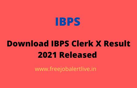 Download IBPS Clerk X Result 2021 Released
