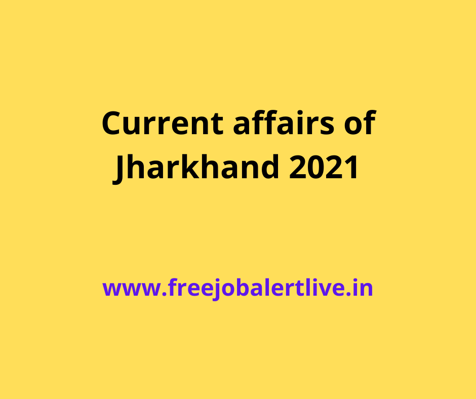 Current affairs of Jharkhand 2021