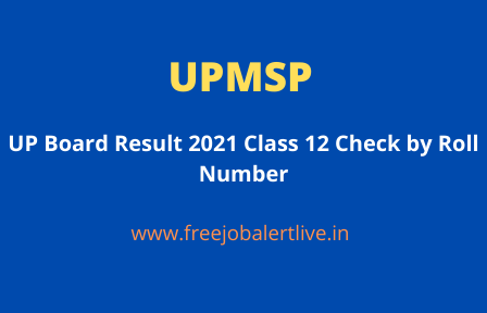 UP Board Result 2021 Class 12 Check by Roll Number